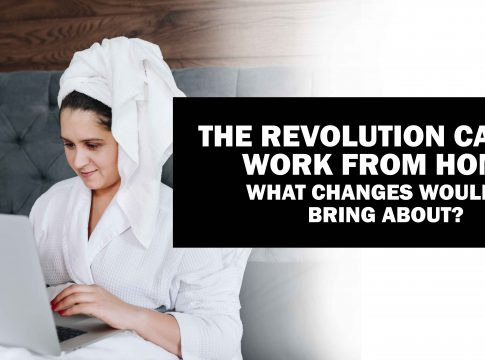 THE REVOLUTION CALLED WORK FROM HOME
